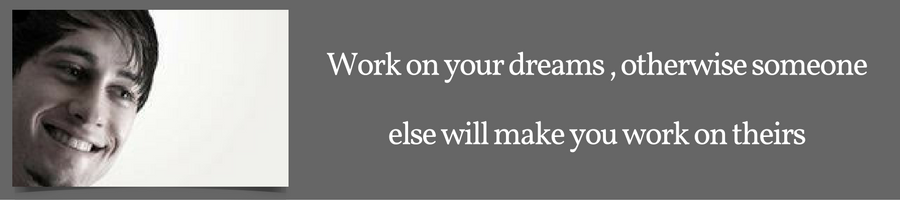 Work on your dreams