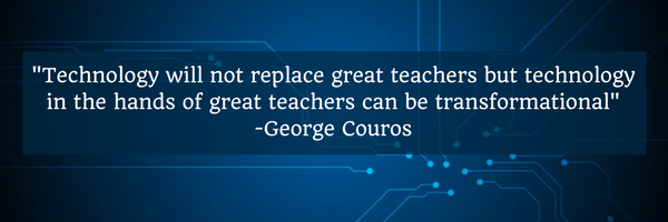 "can technology replace teachers November 2, 2017 ""technology will never replace teachers, but a teacher who cannot teach with technology will be replaced by another one who can."