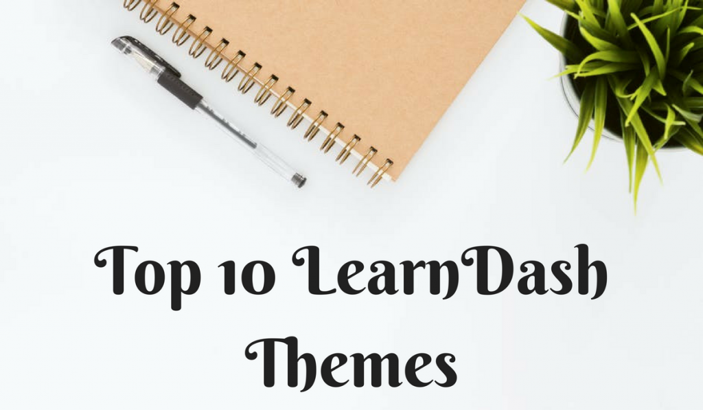 10 Powerful LearnDash Themes to Upgrade Your LMS in 2019